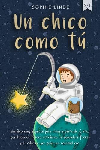 Un chico como tú: Un libro muy especial para...